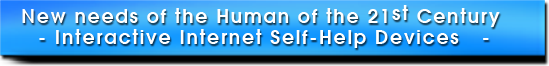New needs of the Human of the 21st Century - Interactive Internet Self-Help Devices